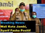 walikota jambi syarif fasha positif covid 19